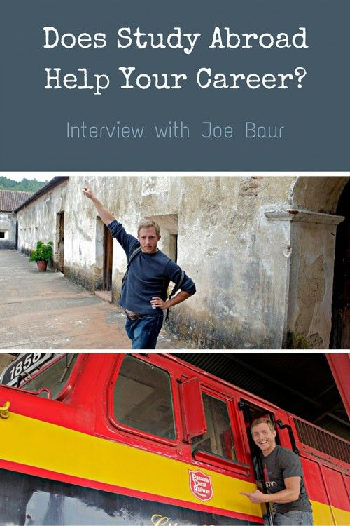Did Study Abroad Help Your Career? Interview with Joe Baur Does Study Abroad boost your career and help you find your dream job? It can, if you do it right. Joe Baur shares some great tips on how to make the most of your study abroad to benefit your career.