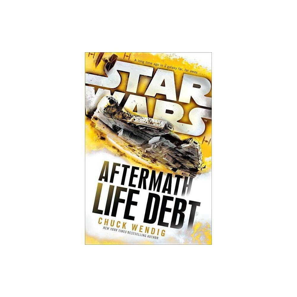 Life Debt Star Wars The Aftermath Trilogy Hardcover By Chuck