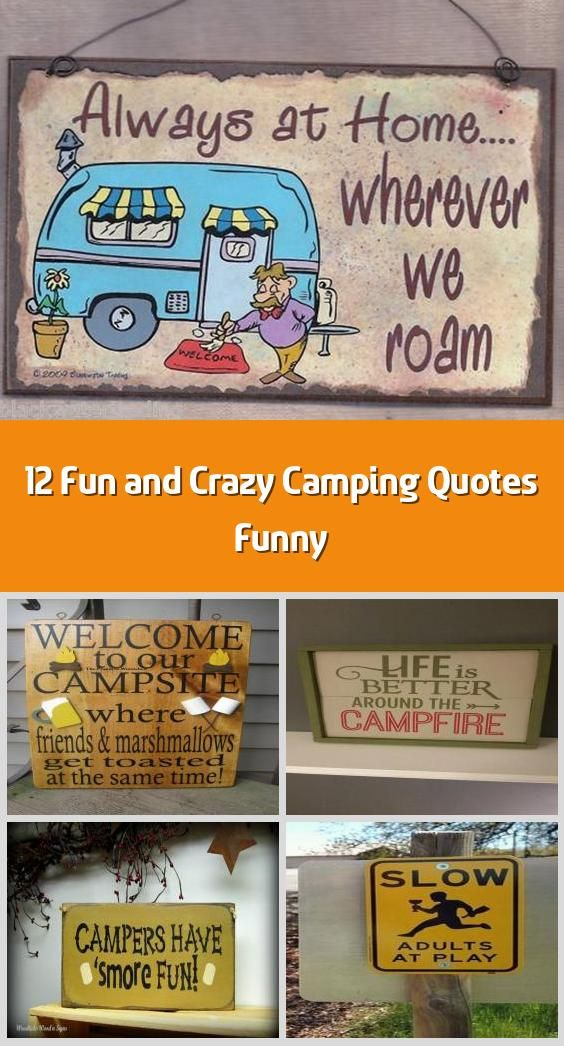12 Fun And Crazy Camping Quotes Funny The Length Of Your Stay Will Choose The Success Of Your Vacation S Camping Quotes Funny Funny Quotes Camping Quotes