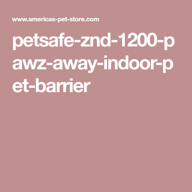 Petsafe Znd 1200 Pawz Away Indoor Pet Barrier