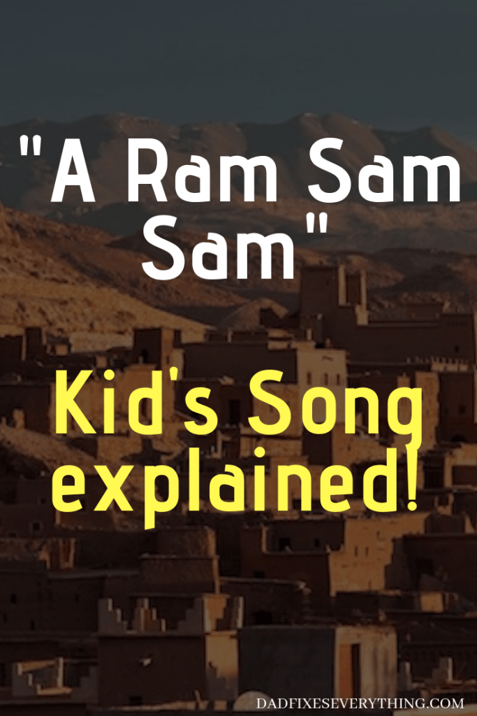 A Ram Sam Sam Kid S Song Full Lyrics Meaning Dad Fixes Everything Kids Songs Songs Singing Tips