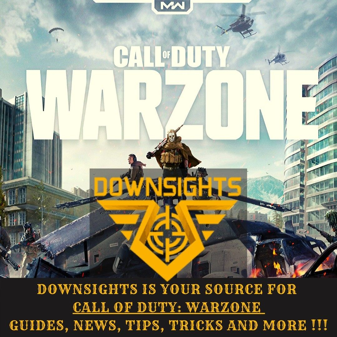 Downsights Call Of Duty Warzone Community Your Source For Call Of Duty Warzone Guides News Tips Tricks And Mor In 2020 Call Of Duty Modern Warfare Callofduty