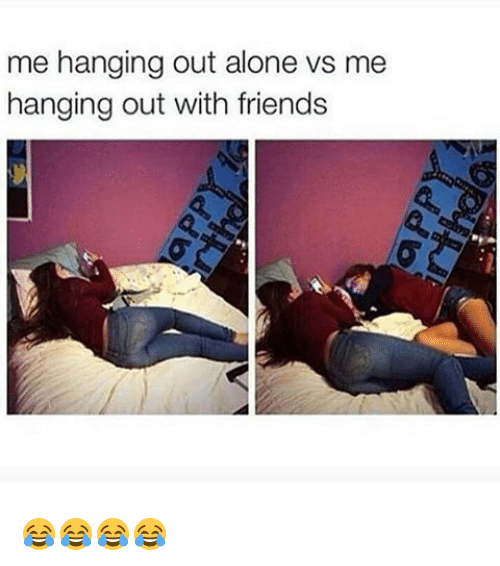image result for hanging out with friends meme meme s understand