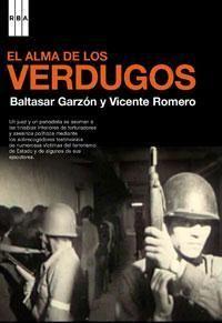 El Alma De Los Verdugos Incluye Dvd Vicente Romero Baltasar