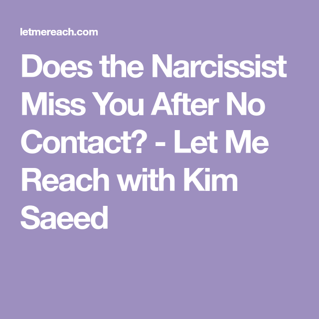 Does the Narcissist Miss You After No Contact | Narcissist