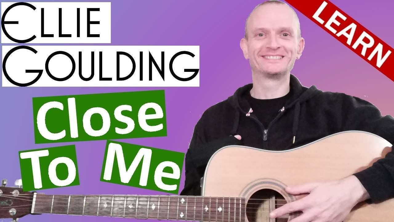 Ellie Goulding Close To Me Guitar Lesson Guitar Lessons Ellie Goulding Guitar