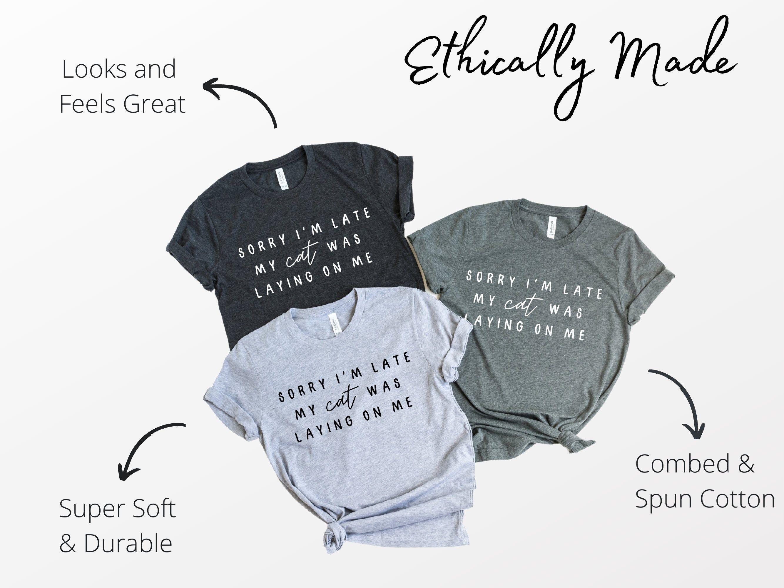 Cat Mom Crewneck Shirt, Sorry Im Late Tshirt, Funny Cat T-Shirt, Cat Lover Gift, Cat Lover Tee, Funny Tshirt, Unisex Shirt, Gift for Her