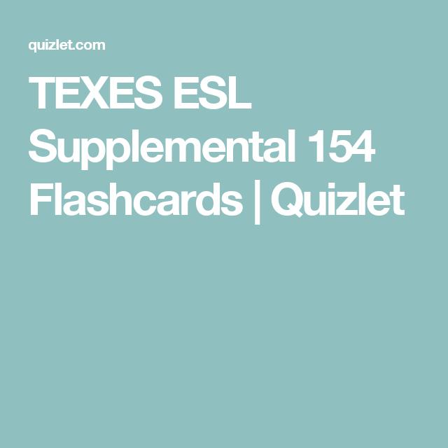 Texes Esl Supplemental 154 Flashcards Quizlet Texes Esl