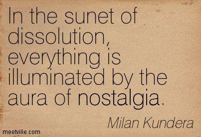 http://meetville.com/images/quotes/Quotation-Milan-Kundera-nostalgia-Meetville-Quotes-262186.jpg
