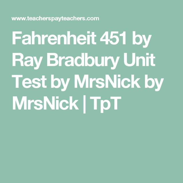 Fahrenheit 451 By Ray Bradbury Unit Test By Mrsnick Teaching