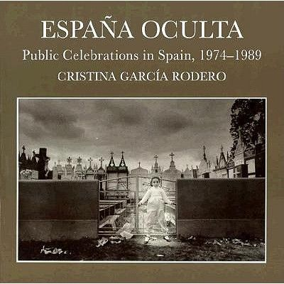 Espana Oculta  Public Celebrations in Spain, 1974-1989