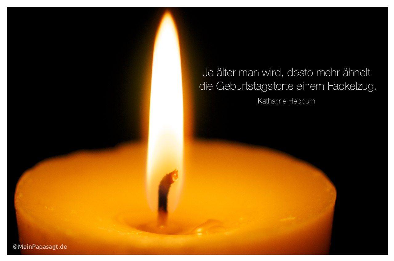 Mein Papa sagt...  Je älter man wird, desto mehr ähnelt die Geburtstagstorte einem Fackelzug. Katharine Hepburn #Zitate #deutsch #quotes      Weisheiten & Zitate TÄGLICH NEU auf www.MeinPapasagt.de