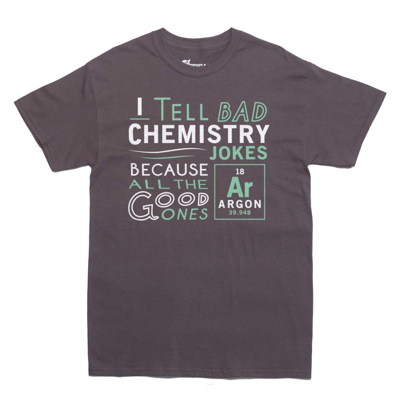 73f8ab2b1 ARGON CHEMISTRY JOKE T-shirt science tshirt geeky tshirt elements Mens and  Ladies Sizes