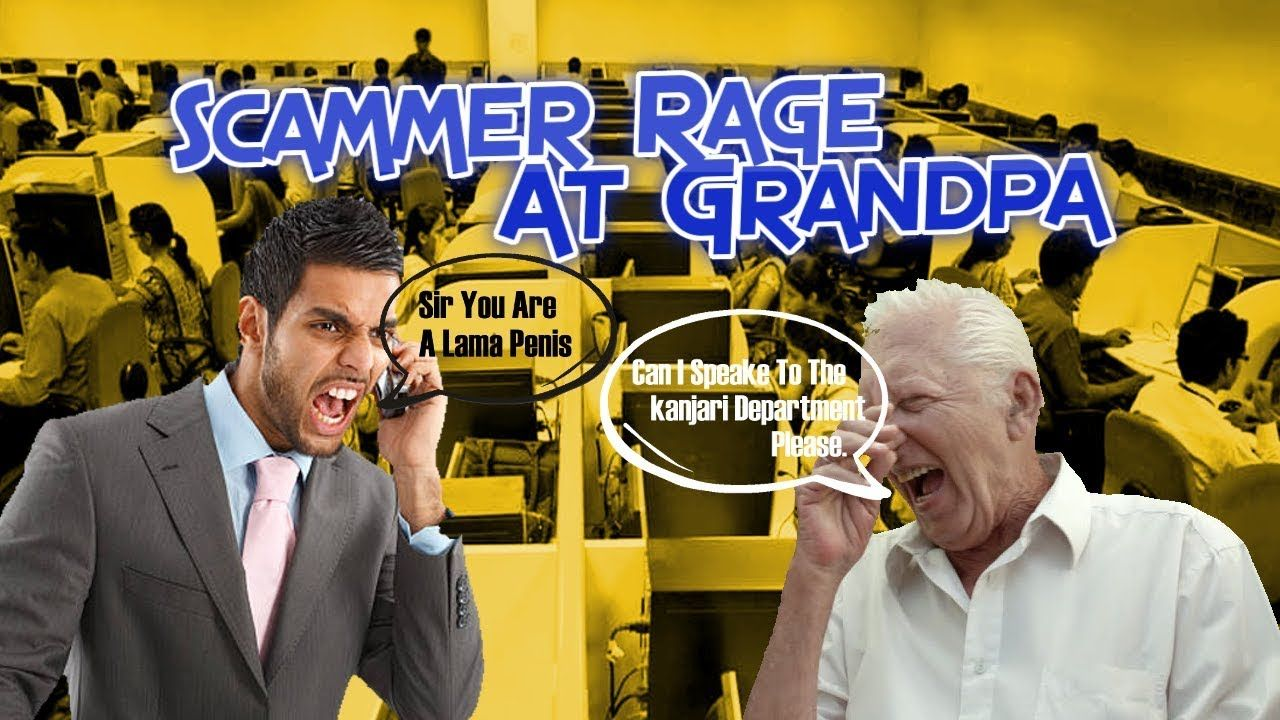 Scammer Rage At Grandpa Rage, Youtube, Youtube com