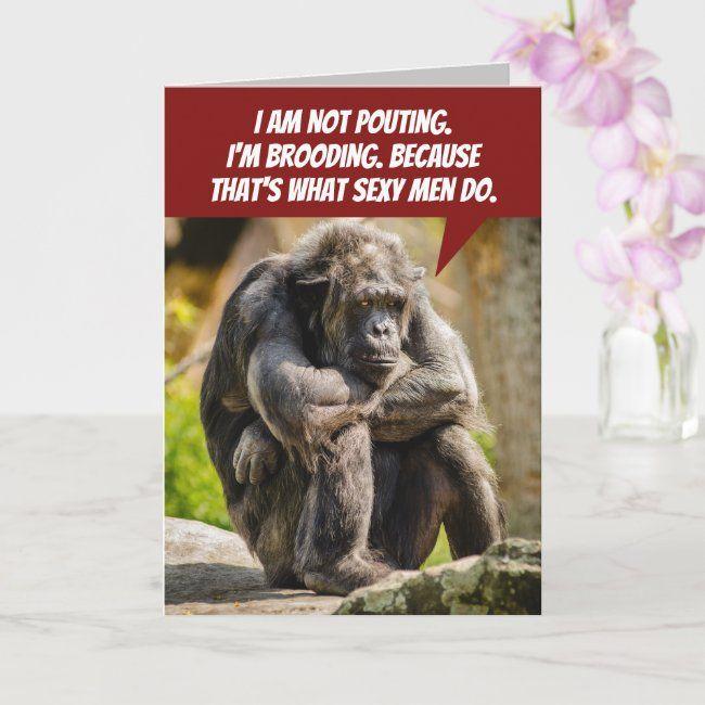 Funny Pouting Chimpanzee Because It's A Man Thing Card   Zazzle.com    Grumpy old men, Old man birthday, Chimpanzee