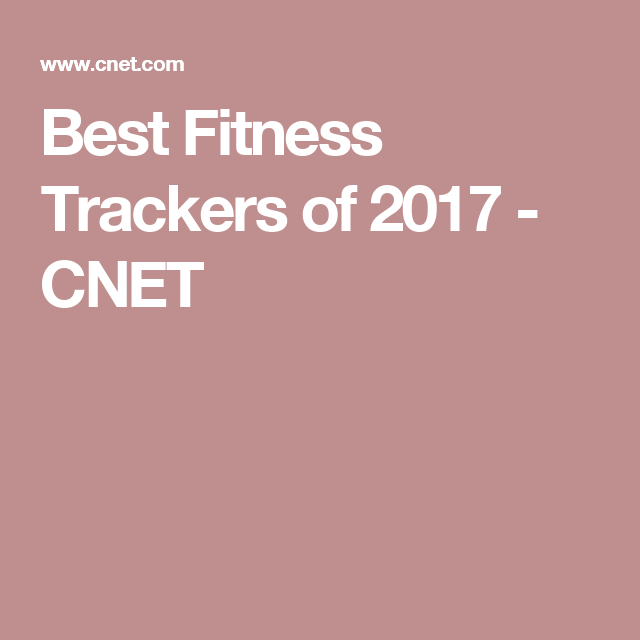Best Fitness Trackers of 2017 - CNET