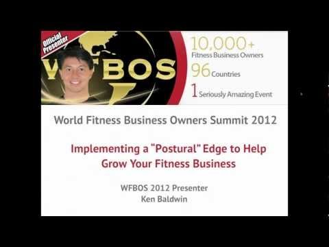 """http://npionline.org/workshops/WFBOS  Ken Baldwin Presenting at WFBOS: Implementing Postural Edge to Help Grow Your Fitness Business.  World Fitness Business Owners Pre-Summit starts August 1st, 2012  An industry first - Top experts under one """"virtual"""" roof, making sure all in attendance get:  Maximum value, Executive training, and Great strategies and advice  #posture #fitness #gym #exercise"""