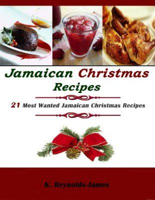 Jamaican christmas recipes 21 most wanted jamaican christmas jamaican christmas recipes 21 most wanted jamaican christmas recipes christmas recipes book forumfinder Image collections