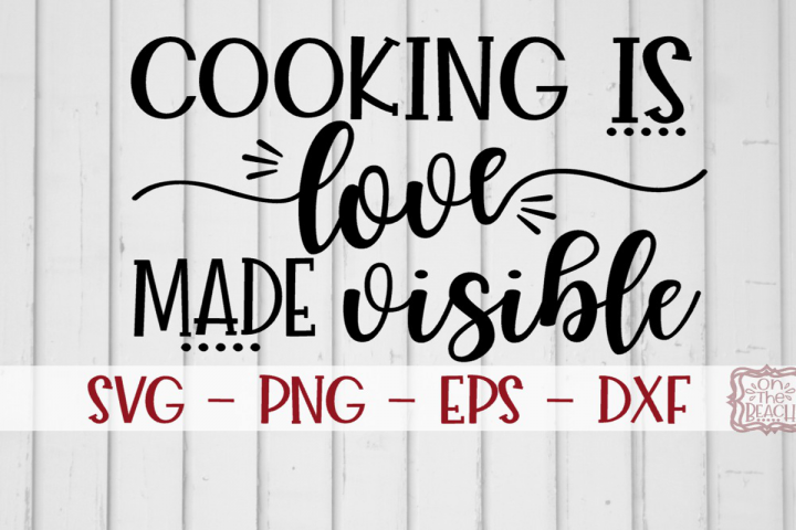 Download Cooking is Love made Visible - SVG - Kitchen Sign - Apron ...