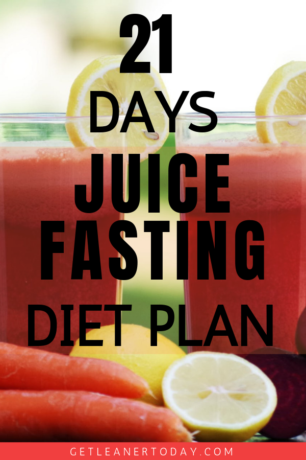 21 Days Juice Fasting | Ultimate Guide