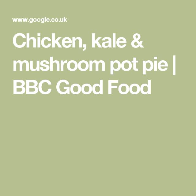 Chicken kale mushroom pot pie bbc good food recipes chicken kale mushroom pot pie bbc good food forumfinder Gallery
