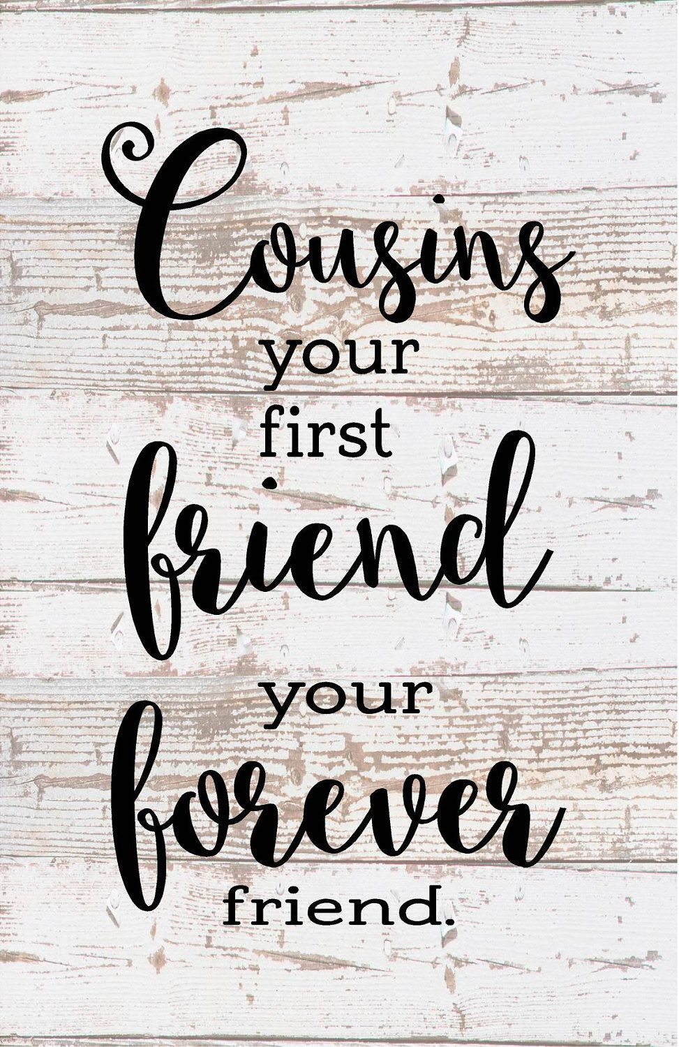 Cousins are your first friend forever friend - Wood Sign or Canvas ...
