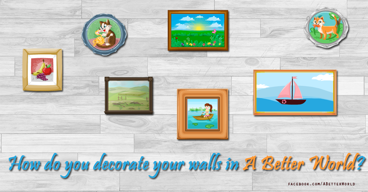 How do you decorate your walls in A Better World? Share your own photo! #HomeDecor facebook.com/ABetterWorld