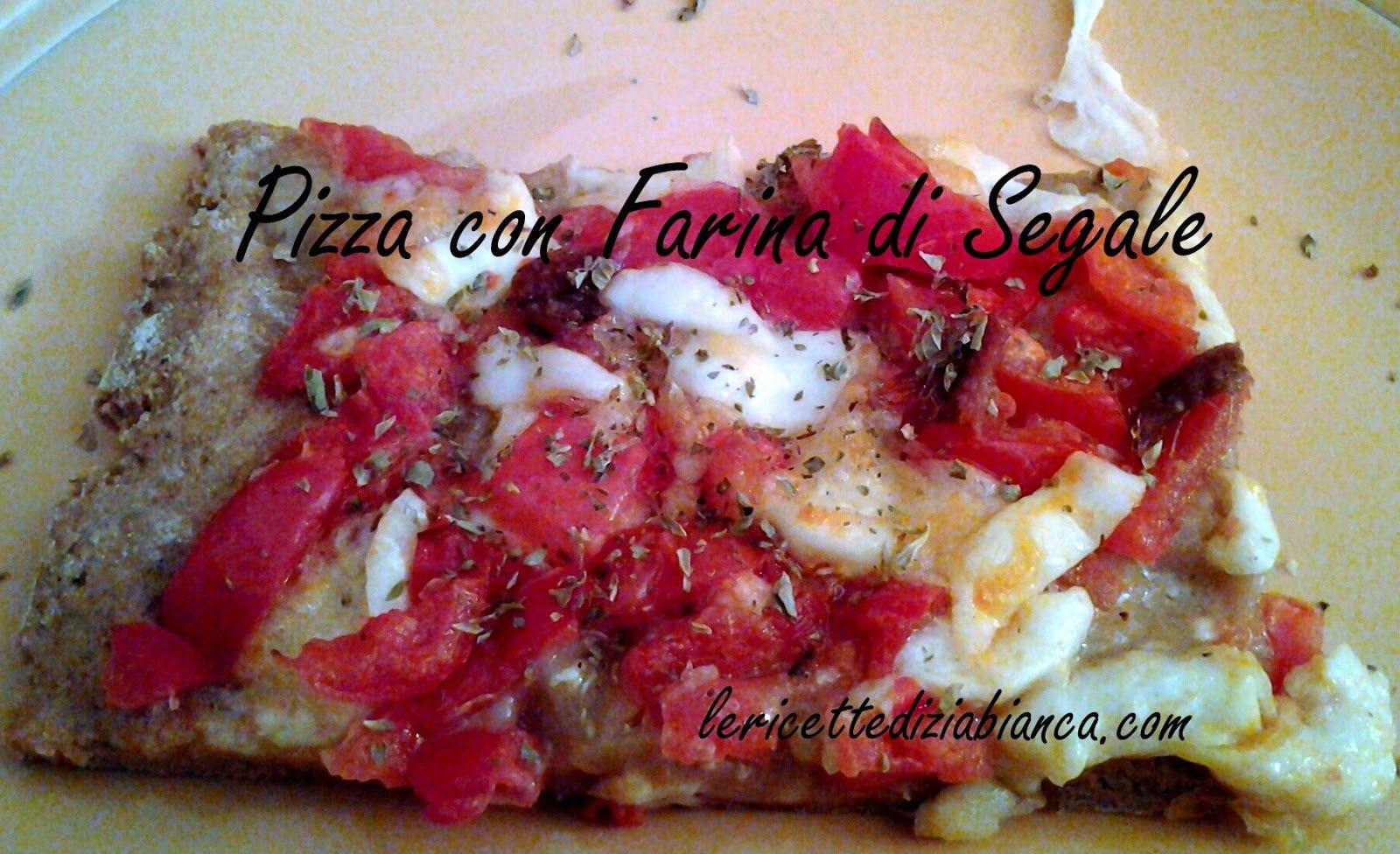 le ricette di zia bianca: Pizza con Farina di Segale