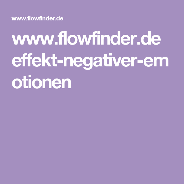 www.flowfinder.de effekt-negativer-emotionen
