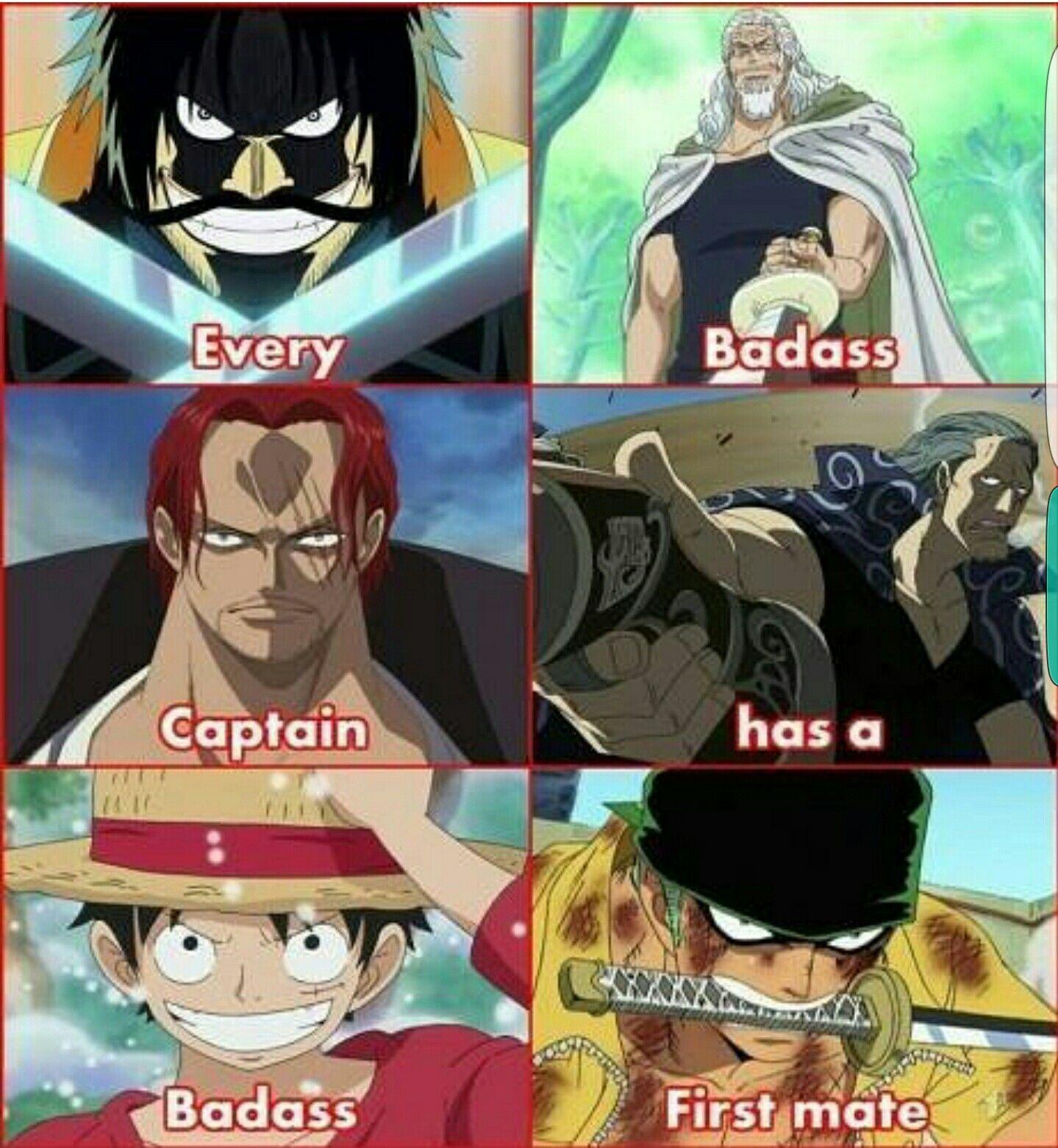 Every bada** captain has a bada** first mate, text, Gol D. Rogers, Silvers, Shanks, Benn, Luffy, Zoro; One Piece