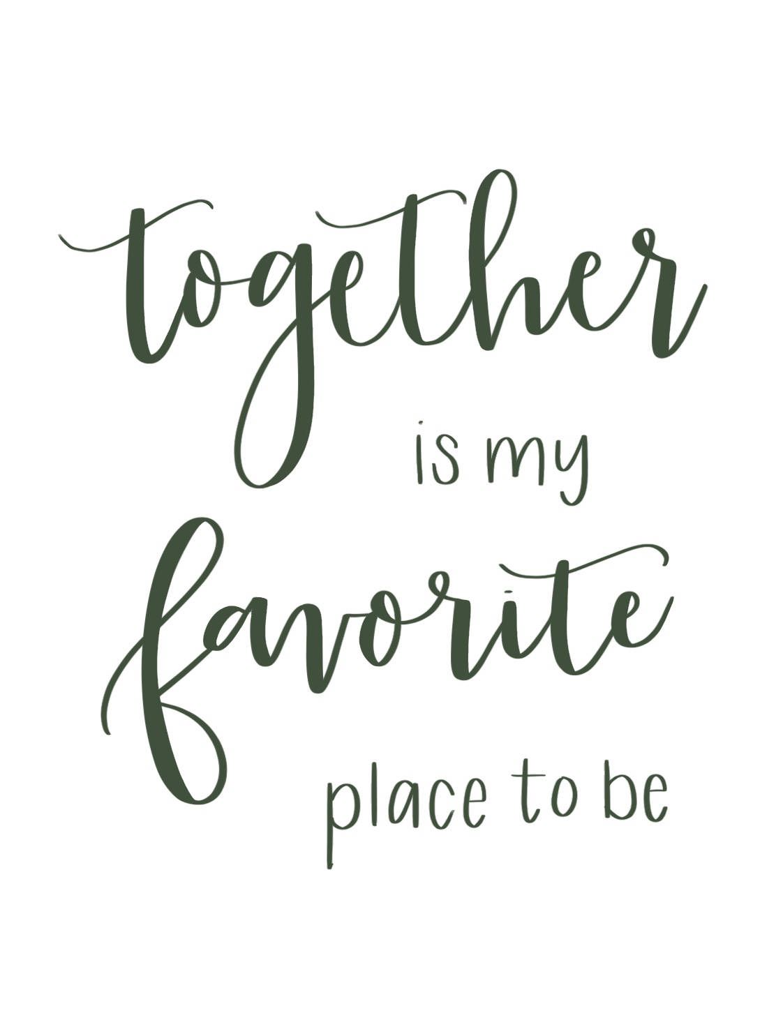 Together Is My Favorite Place To Be (With images) Family