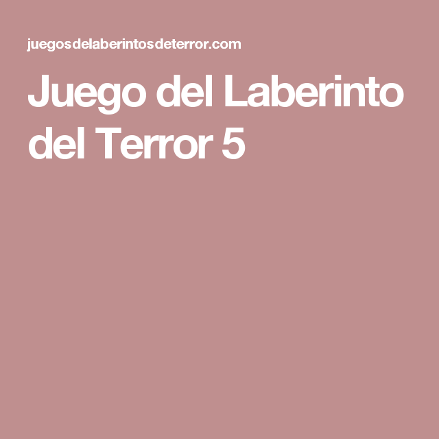 Juego Del Laberinto Del Terror 5 Festivos Y Aco