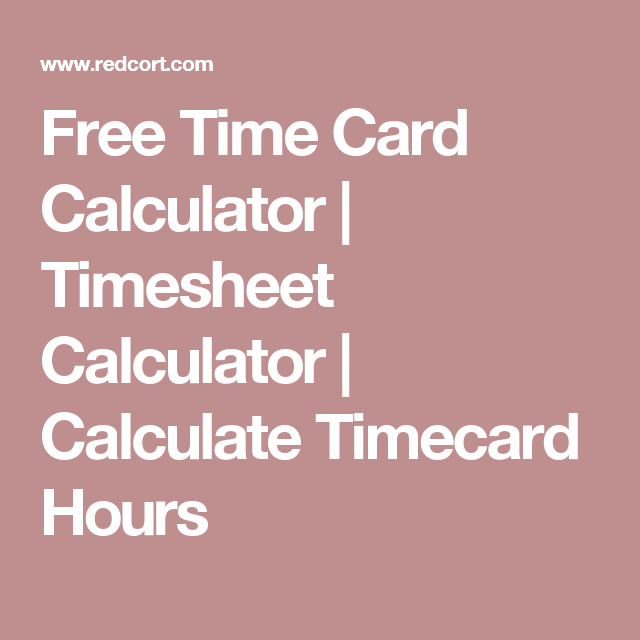 time card calculator with lunch break weekly time card calculator