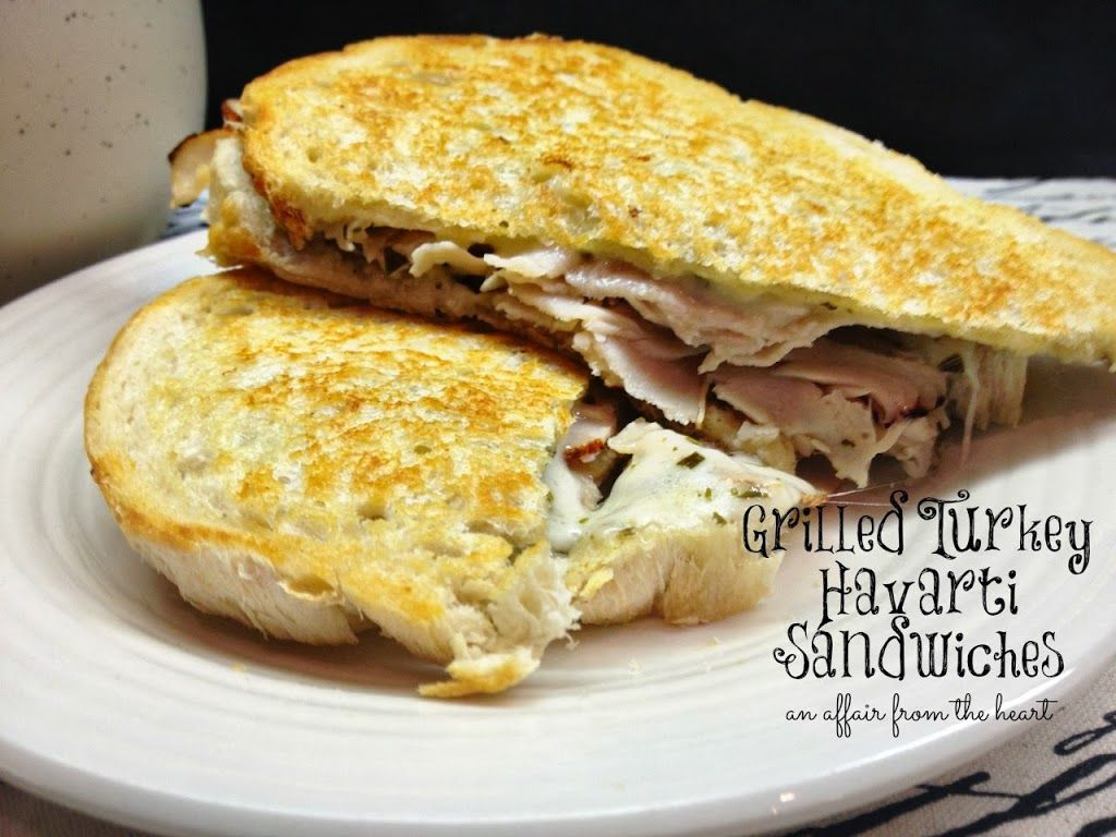 Grilled turkey and havarti sandwiches an affair from the