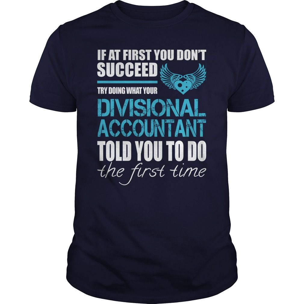 If At First You Don't Succeed Try Doing What Your Divisional Accountant Told You…