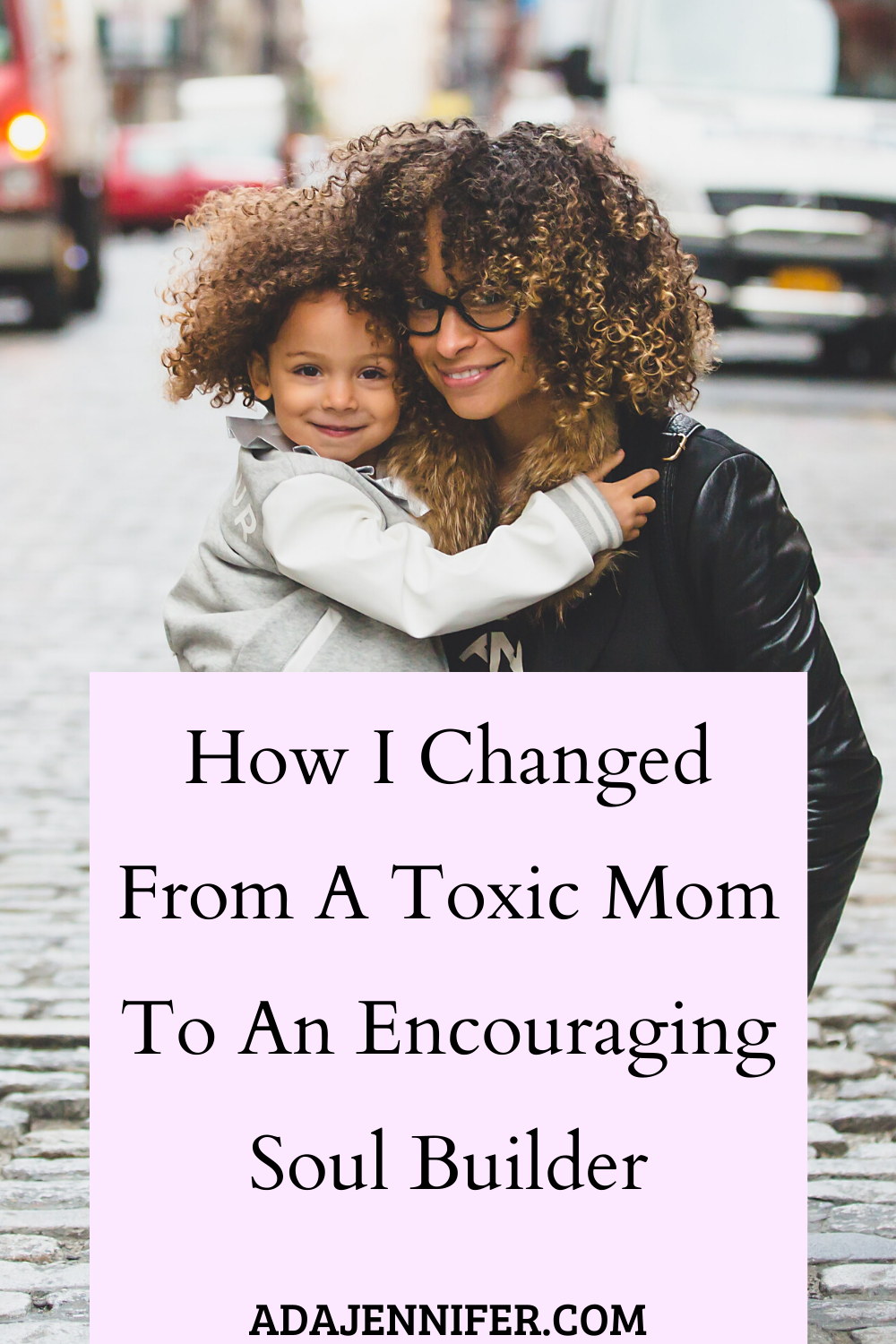 Photo of How I Changed From A Toxic Mom To An Encouraging Soul Builder,Positive parenting, toddler, te…