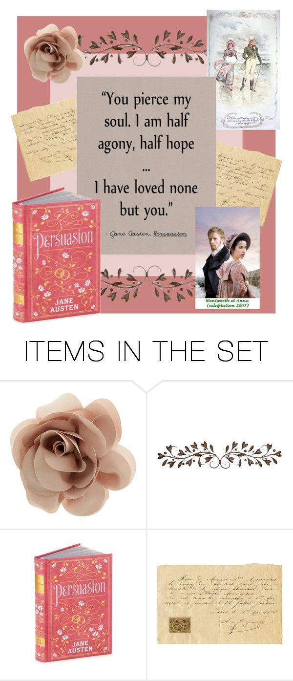 """none but you."" by tothineownselfbtrue ❤ liked on Polyvore featuring art, JaneAusten, valentinesday and Persuasion"