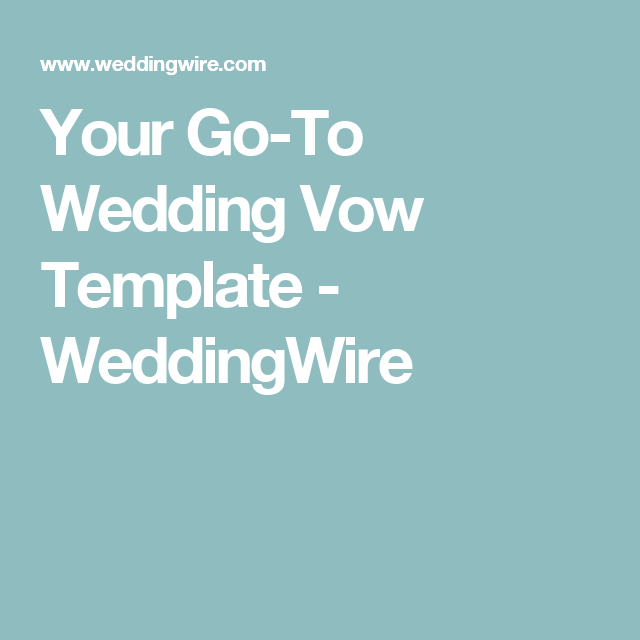 Your Go To Wedding Vow Template Weddingwire