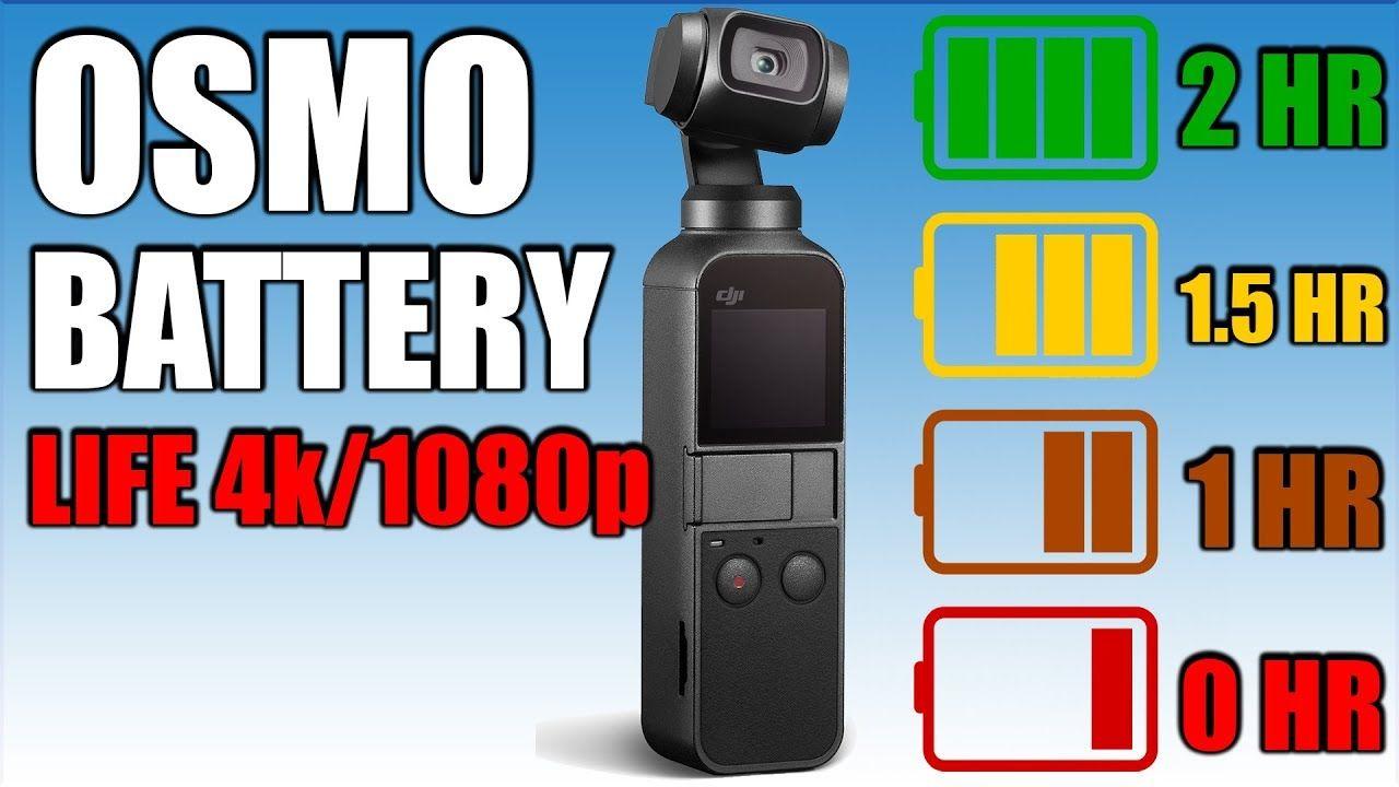 Osmo Pocket Battery Life Test 4k 1080p 24 30 60 Fps Osmo Fps Battery Life