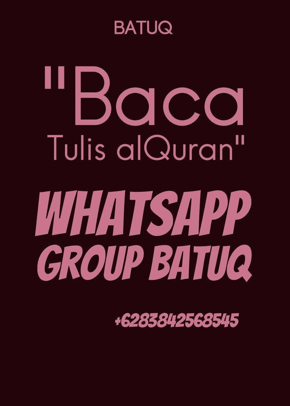Silakan Bergabung Dengan Group Whatsapp Batuq Baca Tulis Alquran Hubungi 6283842568545 Tulisan