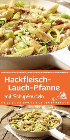 Hackfleisch-Lauch-Pfanne mit Schupfnudeln