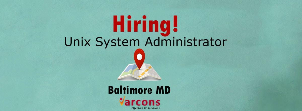 Hiring We Are Looking For Unix System Administrator For