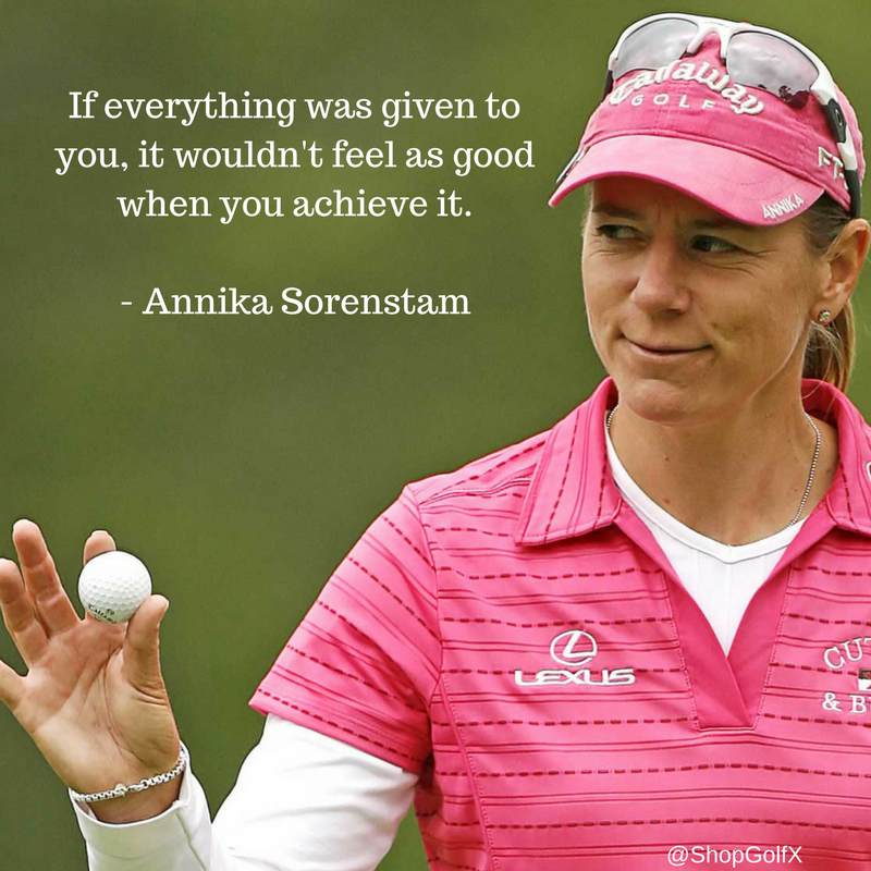 If everything was given to you, it wouldn't feel as good when you achieve it - @ANNIKA59 #golf #golfing #golfchat