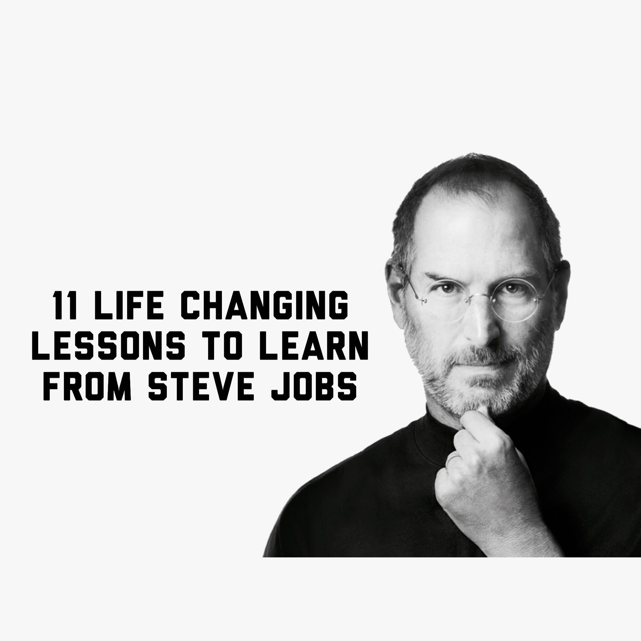 11 Life Changing Lessons To Learn From Steve Jobs (With