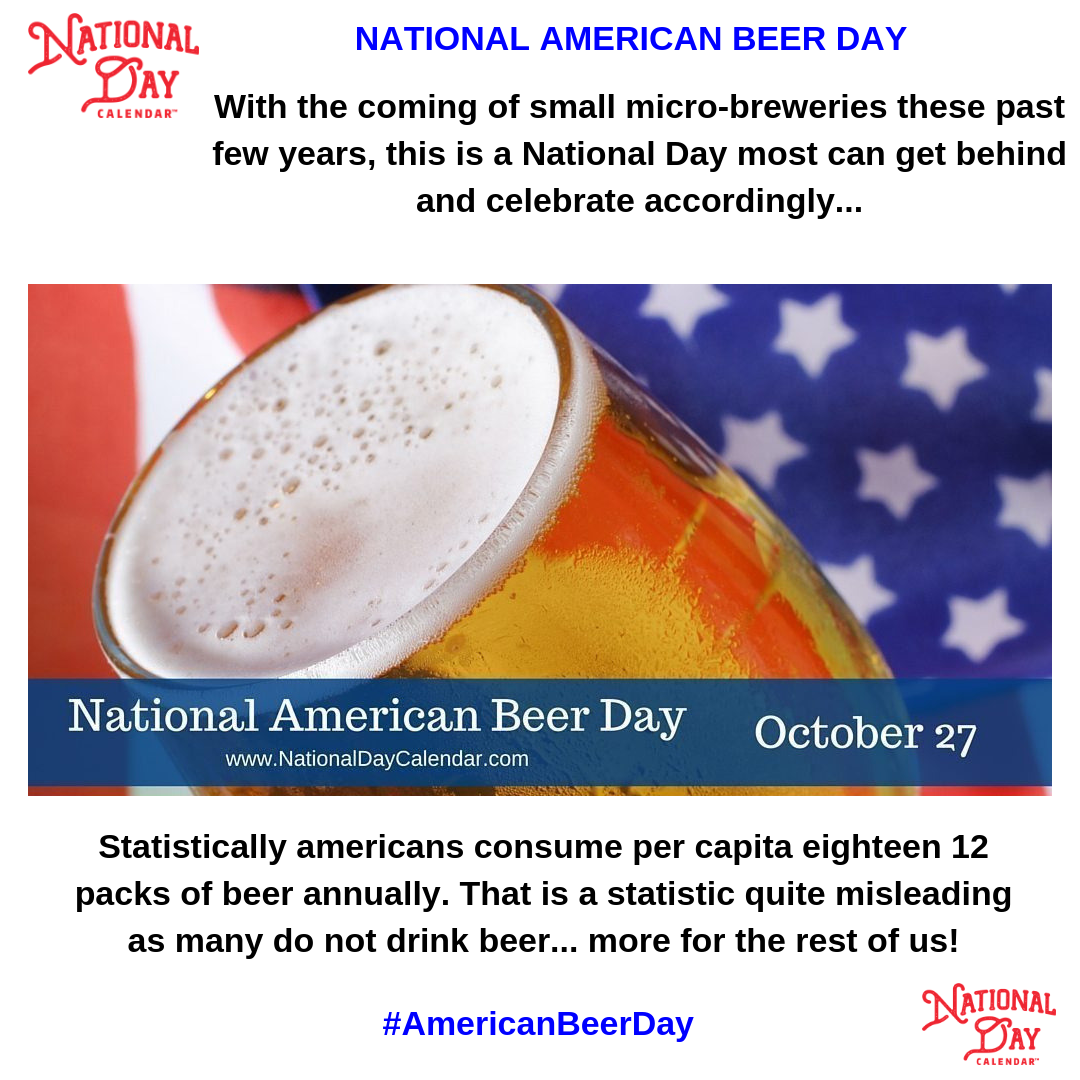 National American Beer Day October 27 National Day Calendar American Beer Beer Day National Beer Day