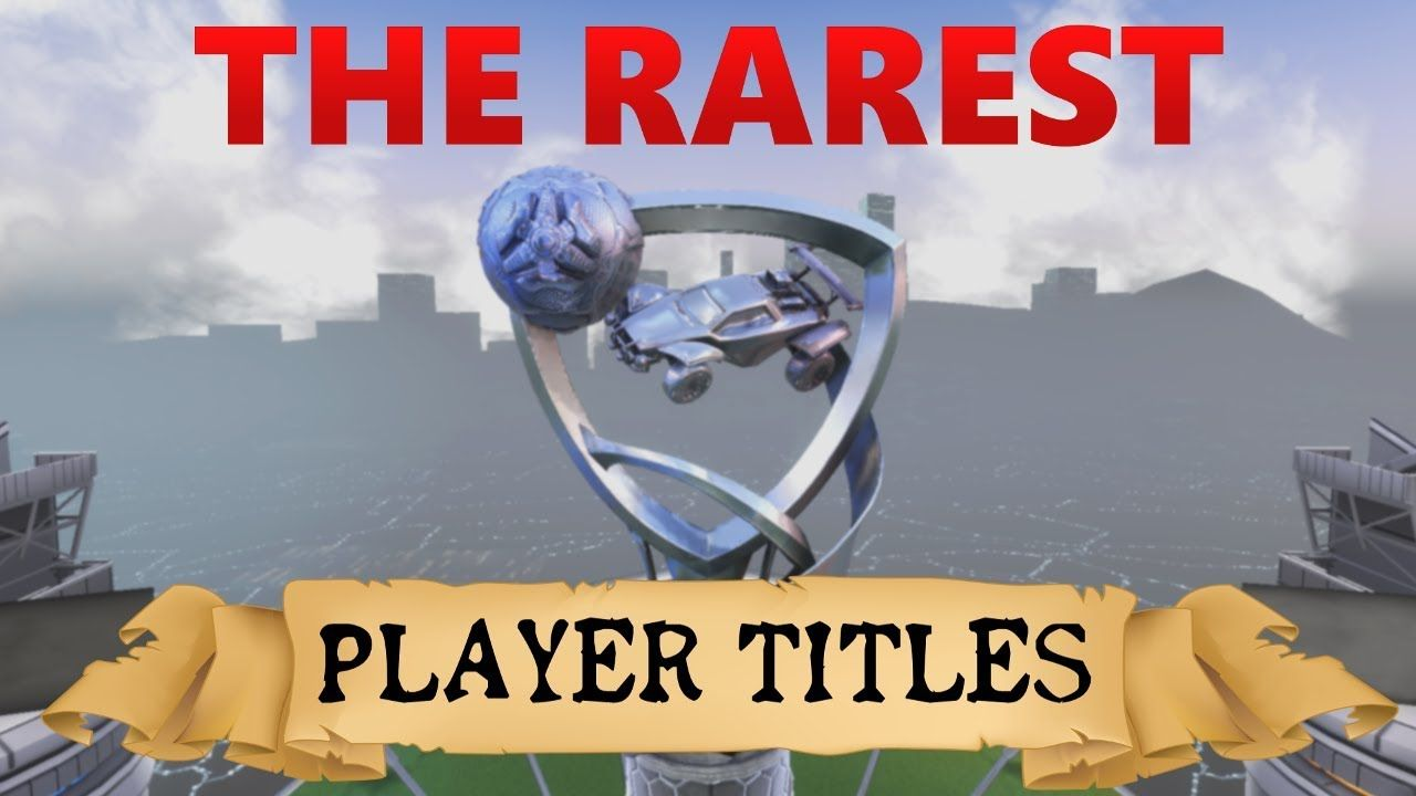 The 4 Most Exclusive Titles In Rocket League Rocket League League Physical Play