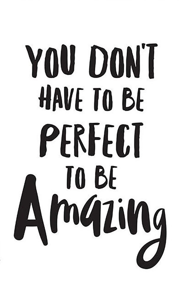 """No one is ASKING for perfect. 
