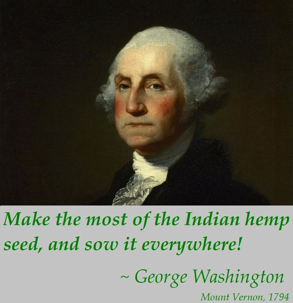 Quotes About George Washington George Washington  Hemp Grower And Promoter More Halfbaked