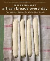 Artisan Breads Every Day, by Peter Reinhart