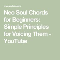 Neo Soul Chords for Beginners: Simple Principles for Voicing